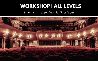 Workshop: French Theater Initiation | MIDTOWN | MON, JAN 29, 2018