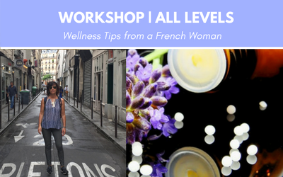 Workshop: Wellness Tips from a French Woman | MIDTOWN | THU, JAN 25, 2018