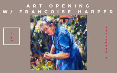 Art Opening w/ Françoise Harper | Friday, September 7 | Midtown