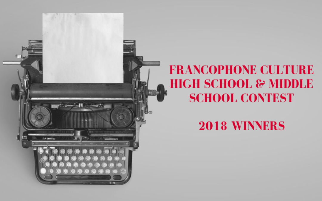 French & Francophone Culture High School/Middle School Contest 2018 Winners