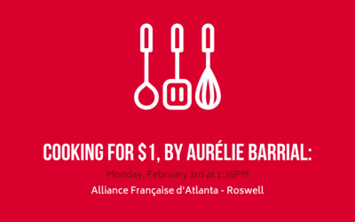 Cooking for $1, by Aurélie Barrial | Monday, February 3rd | Roswell