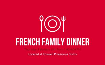 French Family Dinner | Thursday, February 13th | Roswell