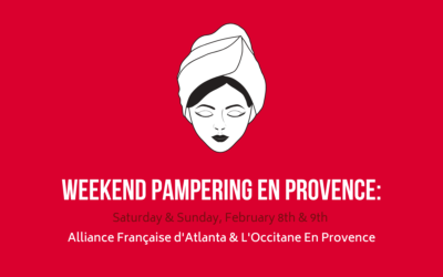Weekend Pampering en Provence | February 8th & 9th | L'Occitane En Provence X Afatl